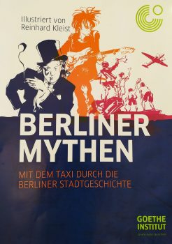 """""""Berliner Mythen (Graphic Novel): Mit dem Taxi durch die Berliner Stadtgeschichte."""""""
